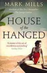 House of the Hanged. by Mark Mills - Mark Mills