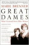 Great Dames: What I Learned from Older Women - Marie Brenner