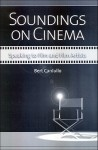 Soundings on Cinema: Speaking to Film and Film Artists - Bert Cardullo