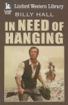 In Need of Hanging - Billy Hall