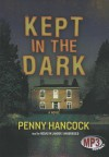 Kept in the Dark - Penny Hancock, Rosalyn Landor