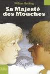 Sa Majeste Des Mouches - William Golding