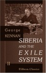 Siberia and the Exile System: Volume 2 - George Kennan