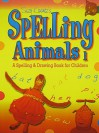 Spelling Animals 1: A Spelling & Drawing Book for Children - Suzy Koontz, Linda Glaser, Annie Zygarowicz