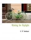 Waiting for Daylight - H.M. Tomlinson