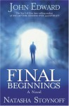 Final Beginnings - John Edward, Natasha Stoynoff