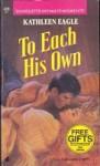 To Each His Own - Kathleen Eagle