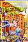 Stinky Stanley Superhero - Ann Hodgman