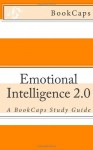 Emotional Intelligence 2.0: A BookCaps Study Guide - BookCaps