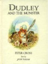 Dudley and the Monster - Peter Cross, Judy Taylor