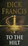 To The Hilt - Dick Francis