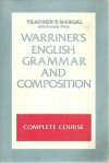 Warriner's English Grammar and Composition: Complete Course (Teacher's Manual with Answer Keys) - John E. Warriner