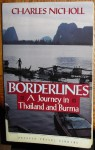 Borderlines: A Journey in Thailand and Burma - Charles Nicholl