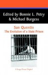 San Quentin: The Evolution of a State Prison : An Historical Narrative of the Ten Years from 1851-1861 (West Coast Studies, No 6) - Michael Burgess