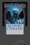 Keyport Cthulhu - Armand Rosamilia, Katelynn Rosamilia
