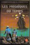 Les Mosaïques du temps - Gérard Klein, Ellen Herzfeld, Dominique Martel