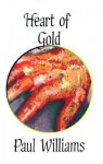 Heart of Gold: A Book - Paul Williams