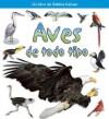 Aves de Todo Tipo - Rebecca Sjonger, Bobbie Kalman