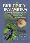 Biological Invasions: Economic and Environmental Costs of Alien Plant, Animal, and Microbe Species - David Pimentel