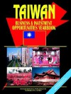 Taiwan Business and Investment Opportunities Yearbook - USA International Business Publications, USA International Business Publications