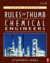 Branan's Rules of Thumb for Chemical Engineers - Stephen Hall