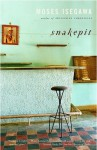 Snakepit: A Novel (Vintage International) - Moses Isegawa