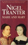 Marie and Mary - Nigel Tranter