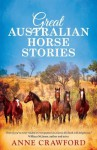 Great Australian Horse Stories - Anne Crawford