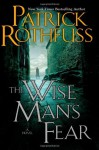 By Patrick Rothfuss: The Wise Man's Fear (Kingkiller Chronicles, Day 2) - Patrick Rothfuss