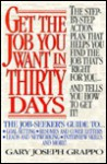 Get the Job You Want in Thirty Days - Gary Joseph Grappo