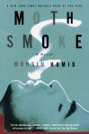 Moth Smoke - Mohsin Hamid