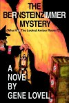 The Bernsteinzimmer Mystery: (Who Has the Looted Amber Room?) - Gene Lovell
