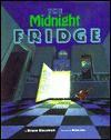 The Midnight Fridge - Bruce S. Glassman, Brian Lies