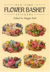 Old-Time Flower Basket Stickers: 16 Pressure-Sensitive Designs (Dover Stickers) - Maggie Kate