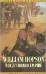 Bullet-Brand Empire - William Hopson