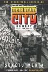 Maximum City: Bombay Lost And Found - Suketu Mehta