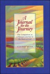 A Journal For The Journey: The Companion To A Woman's Journey To The Heart Of God - Cynthia Heald