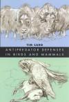 Antipredator Defenses in Birds and Mammals - Tim Caro, Sheila Girling