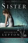 Sister: A Novel - Rosamund Lupton