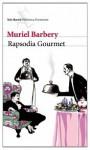 Rapsodia gourmet - Muriel Barbery