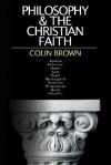 Philosophy & the Christian Faith - Colin Brown