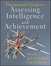Practitioner's Guide to Assessing Intelligence and Achievement - Jack A. Naglieri, Sam Goldstein