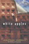 White Apples - Jonathan Carroll