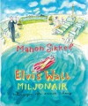 Elvis Watt, miljonair - Manon Sikkel, Annet Schaap