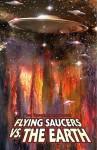 Ray Harryhausen Presents: Flying Saucers vs. the Earth - Ryan Burton, Alan Brooks