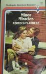 Minor Miracles - Rebecca Flanders