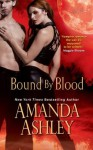 Bound By Blood (Bound #2) - Amanda Ashley