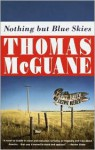 Nothing but Blue Skies - Thomas McGuane
