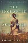 The Enchanted Life of Adam Hope - Rhonda Riley
