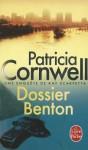 Dossier Benton (Kay Scarpetta, #11) - Patricia Cornwell